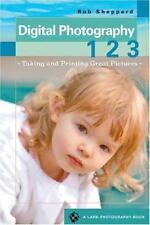 Digital Photography 1 2 3: Taking and Printing Great Pictures A Lark Photograph