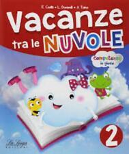 vacanze tra le nuvole 2°+ Grammatematica, La spiga edzioni, scuola primaria