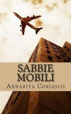Sabbie Mobili : Silloge di poesie sul nostro Tempo by Annarita Coriasco...