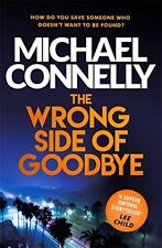 MICHAEL CONNELLY ___ THE WRONG SIDE OF GOODBYE ___ BRAND NEW ___ FREEPOST UK