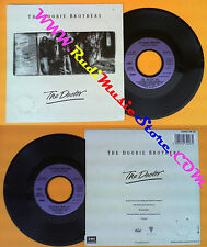 LP 45 7'' THE DOOBIE BROTHERS The doctor Too high a price 1989 no cd mc dvd