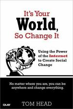 It's Your World, So Change It: Using the Power of the Internet to Create Social