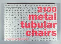 Macel Otakar 2100 metal tubular chairs: a typology Breuer Mies P.E.L. Embru