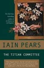 THE TITIAN COMMITTEE - IAIN PEARS (PAPERBACK) Like New