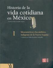 Historia de la vida cotidiana en México: tomo I. Mesoamérica y los ámbitos