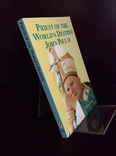 PRIEST OF THE WORLD'S DESTINTY: JOHN PAUL II By Michael Parker - 1995, Catholic.