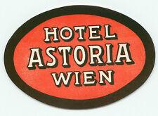 VIENNA WIEN AUSTRIA HOTEL ASTORIA VINTAGE LUGGAGE LABEL