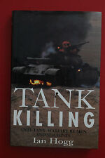 TANK KILLING - ANTI-TANK WARFARE BY MEN & MACHINES by Ian Hogg (HC/DJ, 1996)