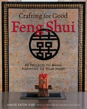 Crafting for Good Feng Shui: 40 Projects to Bring Harmony to Your Home