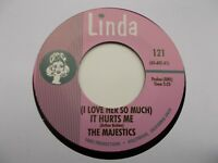 THE MAJESTICS (I LOVE HER SO MUCH) IT HURTS ME / GIRL OF MY DREAMS 45 LINDA