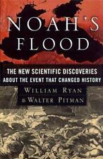 Noah's Flood: The New Scientific Discoveries About The Event That Changed Histor