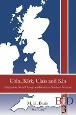 Coin, Kirk, Class and Kin (British Identities Since 1707)