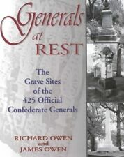 Generals at Rest: The Grave Sites of the 425 Official Confederate Generals by Ri