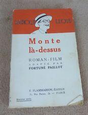 HAROLD LLOYD - MONTE LA-DESSUS / ROMAN-FILM adapté par FORTUNE PAILLOT - 1925