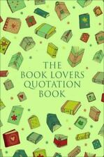 The Book Lover's Treasury of Quotations: An Inspired Collection on Reading,