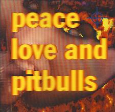 Peace, Love And Pitbulls Peace, Love And & Pitbulls