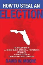 How to Steal an Election : The Inside Story of How George Bush's Brother and...