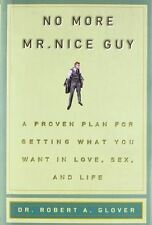 No More Mr Nice Guy (New Hardcover) by Robert A. Glover