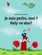 Je Suis Petite, Moi ? Kely Ve Aho? : Un Livre d'images Pour les Enfants...