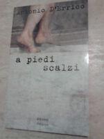 Antonio D'Errico - A PIEDI SCALZI - 1999 - 1° Ed. Piemme