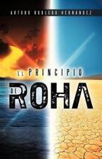 El Principio de Roha by Arturo Robledo Hern�Ndez (2013, Paperback)