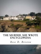 The Murder, She Wrote Encyclopedia book by Rose Bristow (2015, Paperback)