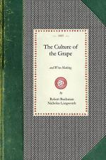 The Culture of the Grape : And Wine-Making by Robert Buchanan and Nicholas...