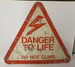 Genuine Vintage metal cast aluminium sign DANGER TO LIFE DO NOT CLIMB