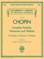 Chopin Complete Preludes Nocturnes Waltzes for Piano NEW Sheet Music 050485897