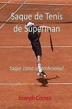 Saque de Tenis de Súperman by Joseph Correa (2016, Paperback)