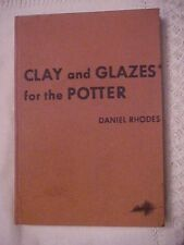 1957 book, CLAY AND GLAZES FOR THE POTTER by Daniel Rhodes mHow To