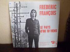 """7"""" FREDERIC FRANCOIS - Le pays d'ou tu viens - EX/NM - BARCLAY  BE 61352 BELGIUM"""