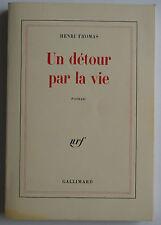 Un détour par la vie - Henri Thomas