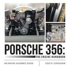 Porsche 356 : The Engine Handbook: an Engine Assembly Guide by Cole R....