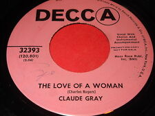 Claude Gray: The Love Of A Woman / The Kind You Find Tonight Forget Tomorrow 45