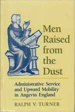 Ralph V Turner MEN RAISED FROM THE DUST: ADMINISTRATIVE SERVICE AND UPWARD MOBIL