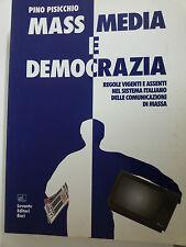 Mass Media e Democrazia - Regole vigenti e assenti nelle comunicazioni di massa