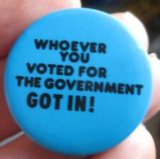WHOEVER YOU VOTED FOR... vintage 1979 anarchy punk rock era tin pin BADGE