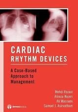 Cardiac Rhythm Devices : A Case-Based Approach to Management by Mehdi Razavi...