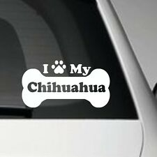 I LOVE MY CHIHUAHUA BONE SELF ADHESIVE VINYL CAR DECAL GRAPHIC STICKER PET DOG