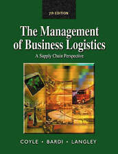 Management of Business Logistics: A Supply Chain Perspective by John J. Coyle