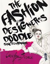 The Fashion Designer's Doodle Sketchbook by Carolyn Scrace (Paperback)