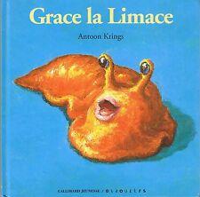 Grace La Limace * Drôles de petites bêtes * Antoon KRÏNGS * Album rigide * n° 24