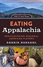 Eating Appalachia: Rediscovering Regional American Flavors, Nordahl, Darrin, New