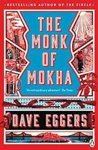 The Monk of Mokha by Eggers, Dave Book The Fast Free Shipping