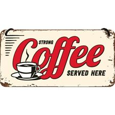 Strong Coffee Served Here Blechschild 10 X 20cm