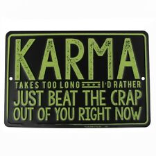 Karma Embossed Tin Funny Sign US Made Novelty Garage Man Cave Bar Pub Wall Decor