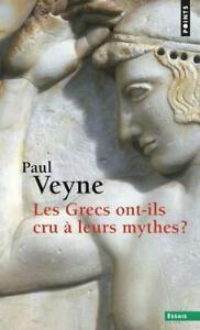 les Grecs ont-ils cru à leurs mythes ? essai sur l'imagination constituante