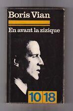 EN AVANT LA ZIZIQUE - Boris Vian. BON ETAT. 10/18 Dépôt légal 1971. Collection.