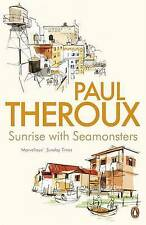 Sunrise With Seamonsters: Travels And Discoveries 1964-1984, Theroux, Paul, New